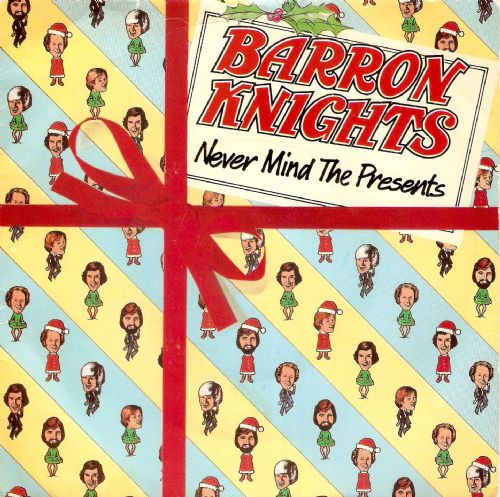 THE BARRON KNIGHTS Never Mind The Presents Vinyl Record 7 Inch Epic 1980